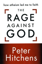 The Rage Against God: How Atheism Led Me to Faith - eBook