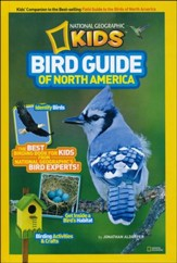 National Geographic Kids Bird Guide of North America: The Best Birding Book for Kids from National Geographic's Bird Experts
