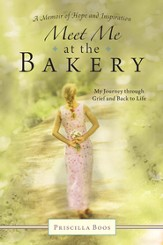 Meet Me at the Bakery: My Journey through Grief and Back to Life - eBook