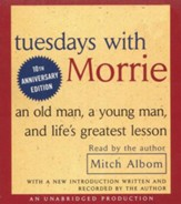 Tuesdays with Morrie: An Old Man, a Young Man, and Life's Greatest Lesson - Audiobook on CD