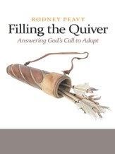 Filling the Quiver: Answering Gods Call to Adopt - eBook