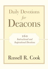 Daily Devotions for Deacons: 260 Instructional and Inspirational Devotions - eBook