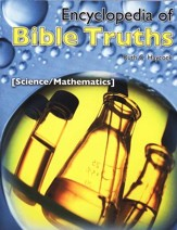 Encyclopedia of Bible Truths: Science/Mathematics
