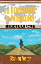 An Adventure in Missions: A Practical Guide to Missions - eBook
