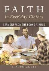 Faith in Everday Clothes: Sermons from the Book of James - eBook