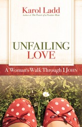 Unfailing Love: A Woman's Walk Through First John - eBook
