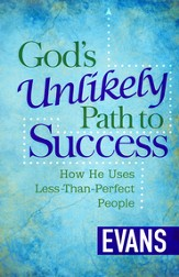God's Unlikely Path to Success: How He Uses Less-Than-Perfect People - eBook
