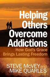 Helping Others Overcome Addictions: How God's Grace Brings Lasting Freedom - eBook