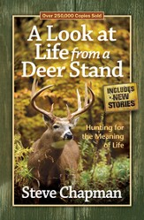 Look at Life from a Deer Stand, A: Hunting for the Meaning of Life - eBook