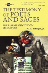 Testimony of Poets & Sages: The Psalms & Wisdom  Literature