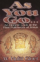 As You Go: An Honest Look at the First Followers of  Jesus