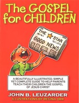 The Gospel for Children: A Beautifully Illustrated, Simple Yet Complete Guide to Help Parents Teach Their Children the Gospel of Jesus Christ - eBook