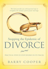 Stopping the Epidemic of Divorce: Practical steps to stop divorce in its tracks - eBook