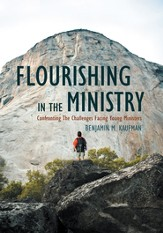 Flourishing In The Ministry: Confronting The Challenges Facing Young Ministers - eBook