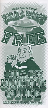 Breaking Free: Coach Huddle Guide