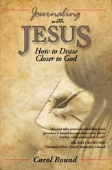 Journaling with Jesus: How to Draw Closer to God - eBook
