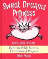Sweet Dreams: God's Little Princess Bedtime Devotional