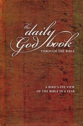 Daily God Book: Through the Bible: A Bird's-Eye View of the Bible in a Year