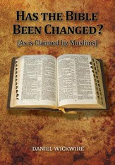 Has the Bible Been Changed?: As Is Claimed by Muslims - eBook