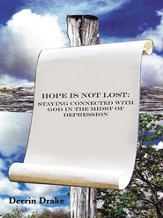 Hope is Not Lost: Staying Connected with God in the Midst of Depression - eBook