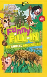 National Geographic Kids Funny Fill-In: My Animal Adventures
