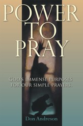 Power To Pray: God's Immense Purposes For Our Simple Prayers - eBook