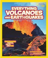 National Geographic Kids Everything Volcanoes and Earthquakes: Earthshaking photos, facts, and fun!