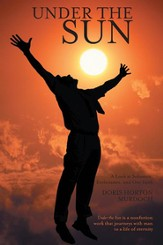 Under the Sun: A Look at Solomon, Ecclesiastes, and Our Faith - eBook