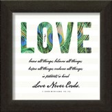 Love Never Ends Framed Art