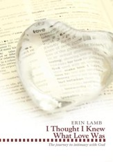 I Thought I Knew What Love Was: The journey to intimacy with God - eBook