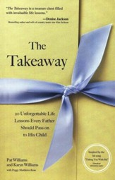 The Takeaway: 20 Unforgettable Lessons Every Father Should Pass On to His Daughter