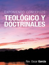 Exponiendo Conceptos Teologico y Doctrinales - eBook