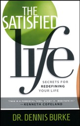 The Satisfied Life: Secrets for Redefining Your Life