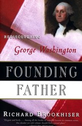 Founding Father: Rediscovering George Washington