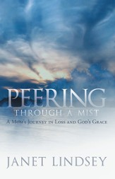 Peering through a Mist: A Mom's Journey in Loss and God's Grace - eBook
