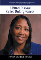 A Bitter Disease Called Unforgiveness - eBook