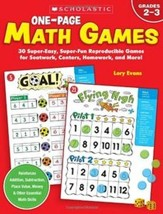 One-Page Math Games: 30 Super-Easy, Super-Fun, Reproducible Games for Seatwork, Centers, Homework, and More!