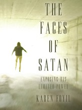 The Faces of Satan: Exposing His Limited Power - eBook