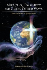 Miracles, Prophecy and God's Other Ways: How God Works in Today's World - eBook
