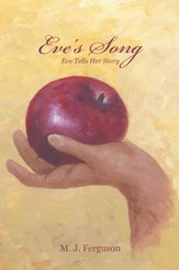 Eve's Song: Eve Tells Her Story - eBook