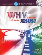 The Word of Promise Next Generation New Testament Devotion: Why Should I Choose Jesus? with MP3