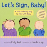 Let's Sign, Baby! A Fun and Easy Way to Talk with Baby