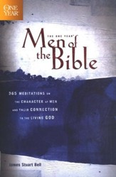 The One-Year Men of the Bible: 365 Meditations on Men of Character