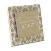 With All My Heart Plaque