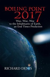Boiling Point 2017: Woe! Woe! Woe! to the Inhabitants of Earth - eBook