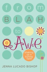 From Blah to Awe: Shaking Up a Boring Faith