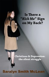 Is There A Kick Me Sign On My Back?: Christians & Depression: the silent struggle - eBook