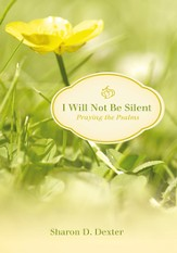 I Will Not Be Silent: Praying the Psalms - eBook