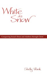 White As Snow: Conquering Sexual Abuse and Adultery through Christ - eBook