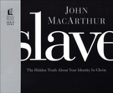 Slave: The Hidden Truth About Your Identity in Christ, Audio CD
